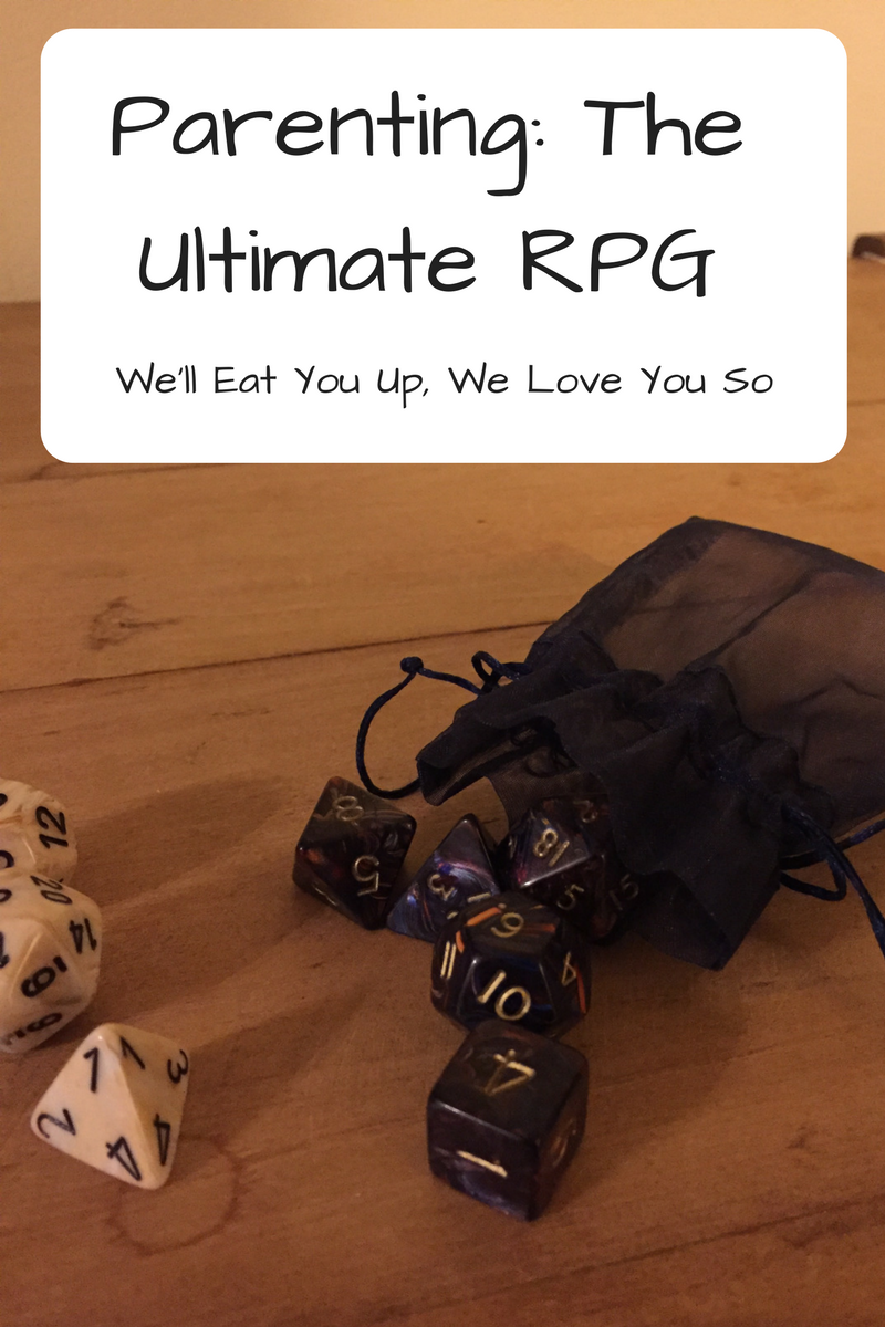 "Text: ""Parenting: The Ultimate RPG / We'll Eat You Up, We Love You So"" Photo: Purple role-playing dice spilling out of a purple bag with white dice next to it"