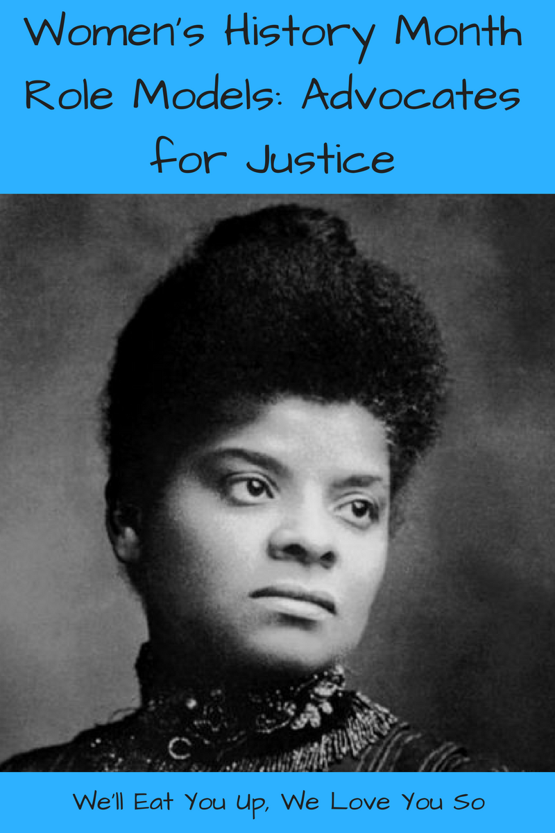 "Photo: Historical head-shot black-and-white photograph of Ida B. Wells, an African American woman with hair gathered in a high bun; Text: ""Women's History Month Role Models: Advocates for Justice"""