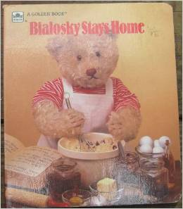 Cover of Bialosky Stays Home with a photo of a teddy bear making cookies