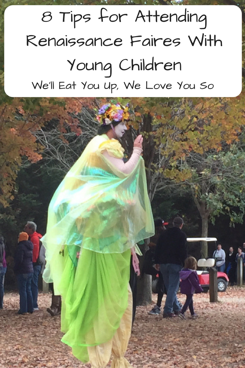 "Photo: Picture of a woman on stilts dressed in green robes and a flower crown at the Maryland Renaissance Festival; Text ""8 Tips for Attending Renaissance Faires with Young Children"""
