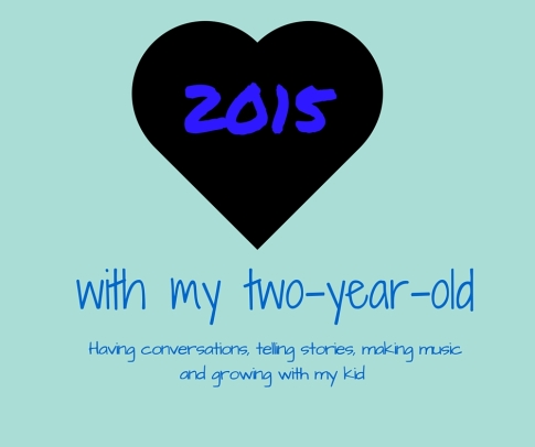 2015 with my two year old