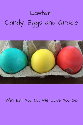 Easter_ Candy, Eggs and Grace