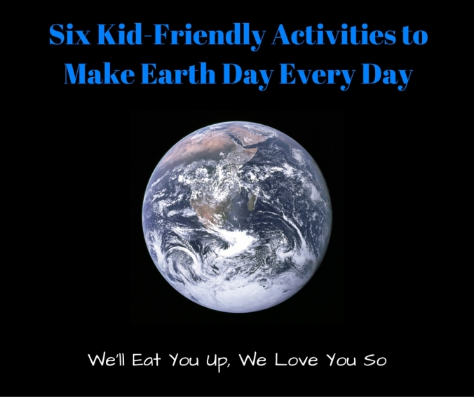 Six Kid-Friendly Activities to Make Earth Day Every Day