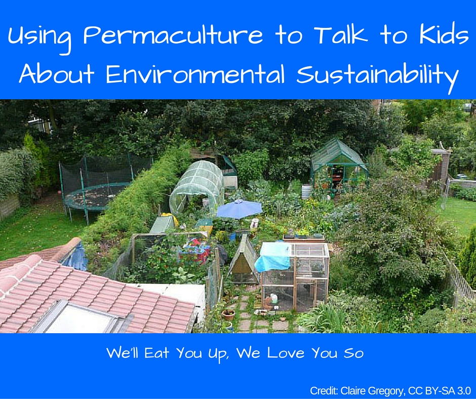 Using Permaculture to Talk to Kids About Environmental Sustainability-2