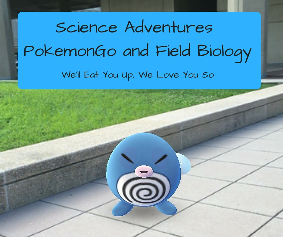 Science Adventures PokemonGo and Field Biology
