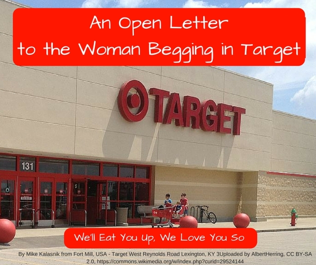 To theWoman Begging in Target
