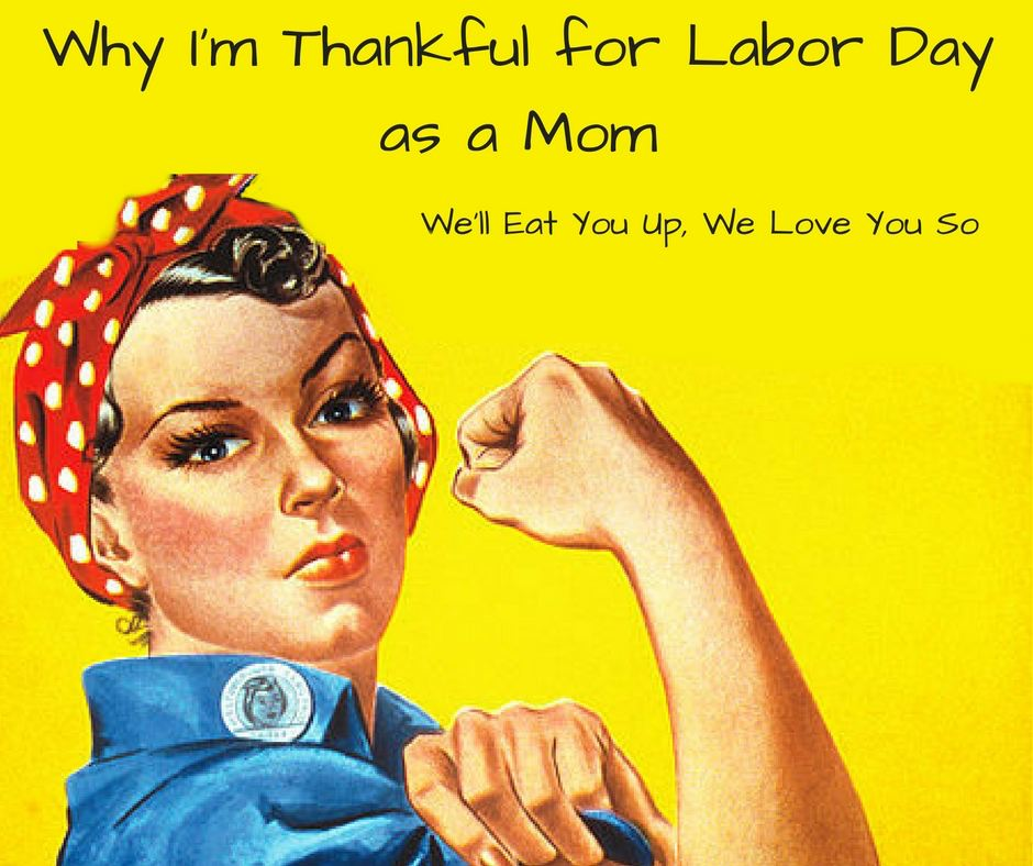 Why I'm Thankful for Labor Day as a Mom2