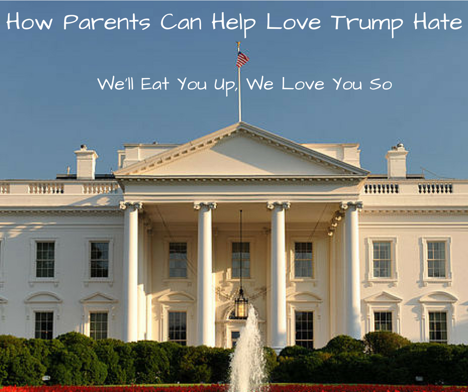 how-parents-can-help-love-trump-hate