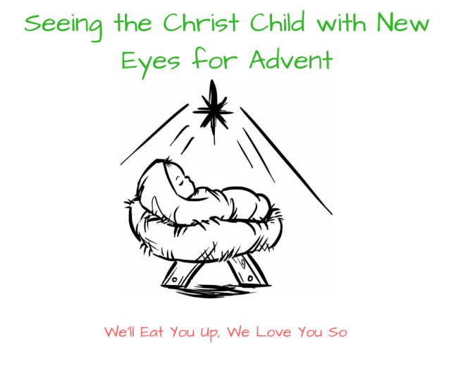 looking-at-the-christ-child-with-new-eyes-at-advent