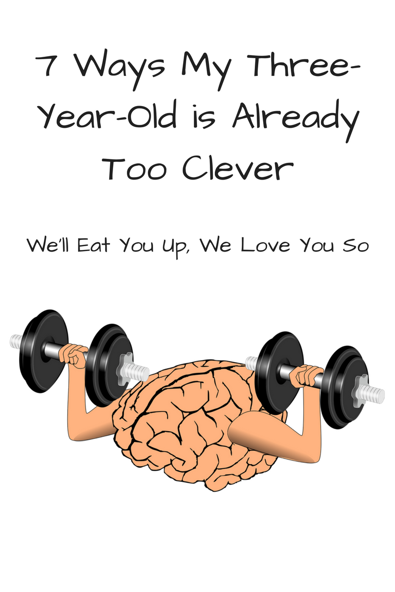 "Text: ""7 Ways My Three-Year-Old is Already Too Clever / We'll Eat You Up, We Love You So"" Picture: A brain with arms lifting weights"