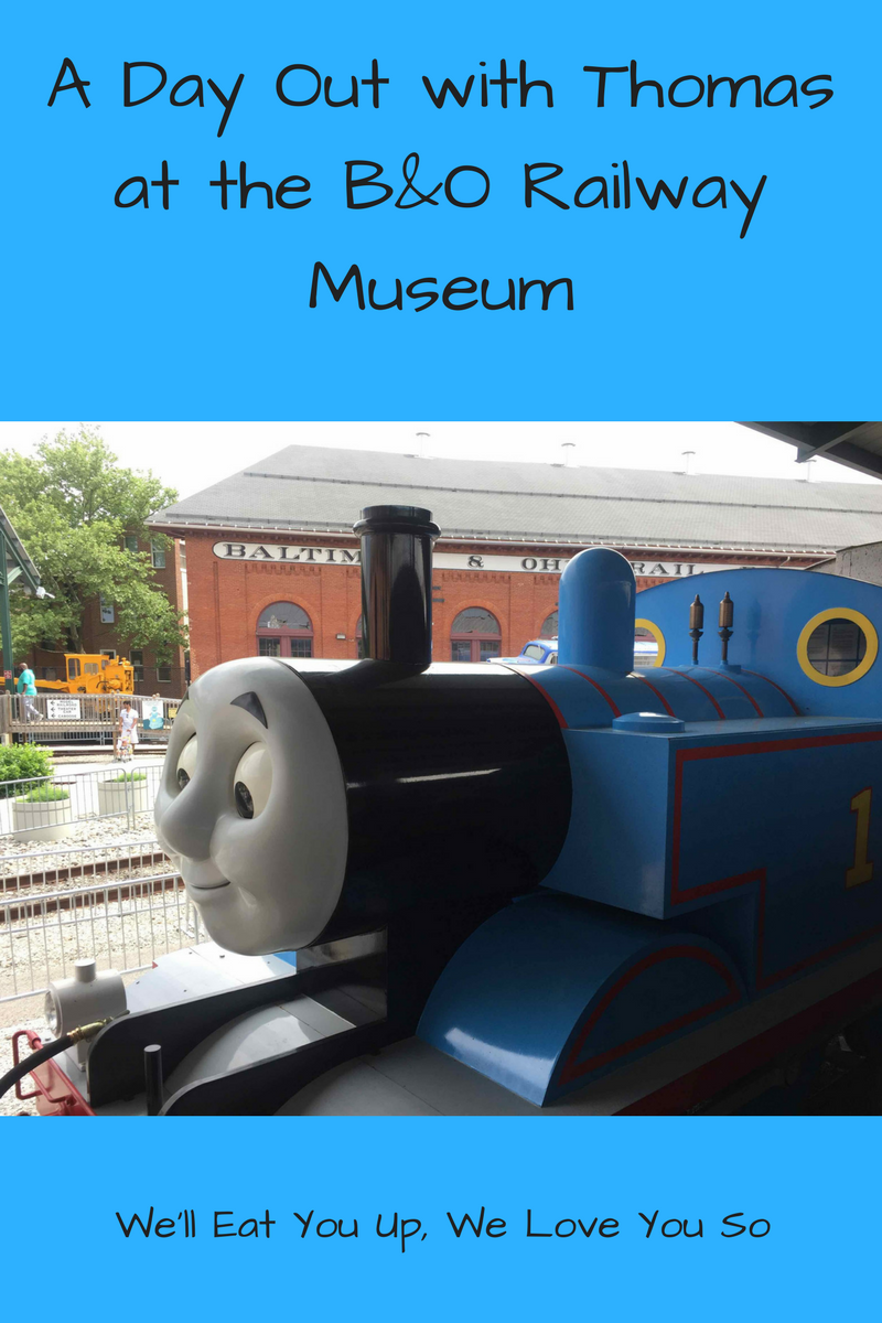 "Text: ""A Day Out with Thomas at the B&O Railway Museum / We'll Eat You Up, We Love You So"" Photo: Life-size version of Thomas the Train, with eyes that move."